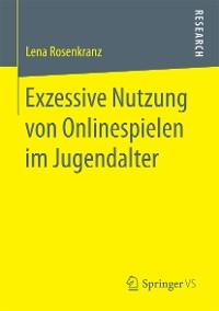 Cover Exzessive Nutzung von Onlinespielen im Jugendalter