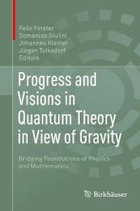 Cover Progress and Visions in Quantum Theory in View of Gravity