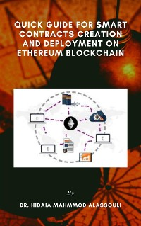 Cover Quick Guide for Smart Contracts Creation and Deployment on Ethereum Blockchain