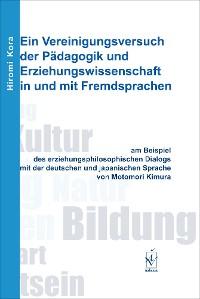 Cover Ein Vereinigungsversuch der Pädagogik und Erziehungswissenschaft in und mit Fremdsprachen