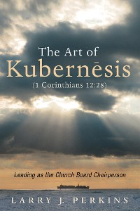Cover The Art of Kubernesis (1 Corinthians 12:28)