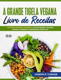 Cover A Grande Tigela Vegana — Livro De Receitas