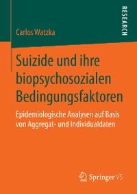 Cover Suizide und ihre biopsychosozialen Bedingungsfaktoren