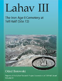 Cover Lahav III: The Iron Age II Cemetery at Tell Halif (Site 72)