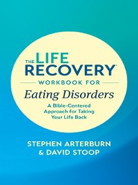 Cover The Life Recovery Workbook for Eating Disorders