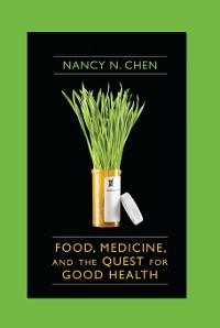 Cover Food, Medicine, and the Quest for Good Health