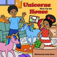 Cover Unicorns Mess up the House