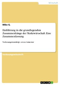 Cover Einführung in die grundlegenden Zusammenhänge der Marktwirtschaft. Eine Zusammenfassung