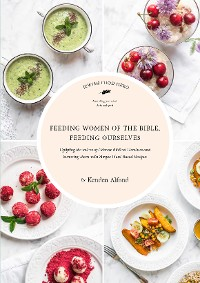 Cover Feeding Women of the Bible, Feeding Ourselves