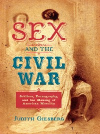 Cover Sex and the Civil War