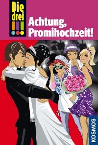 Cover Die drei !!!, 28, Achtung, Promihochzeit! (drei Ausrufezeichen)