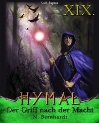 Cover Der Hexer von Hymal, Buch XIX: Der Griff nach der Macht