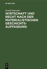 Cover Wirtschaft und Recht nach der materialistischen Geschichtsauffassung