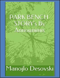 Cover PARK BENCH STORY's By Announimis Author Manojlo Desovski