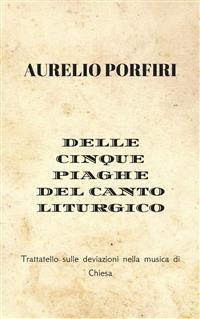 Cover Delle cinque piaghe del canto liturgico