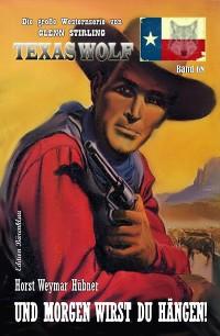 Cover Und morgen wirst du hängen! Texas Wolf  Band 68