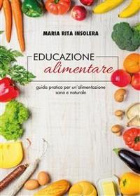 Cover Educazione alimentare. Guida pratica per un'alimentazione sana e naturale