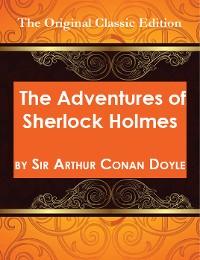 Cover The Adventures of Sherlock Holmes, by Sir Arthur Conan Doyle - The Original Classic Edition