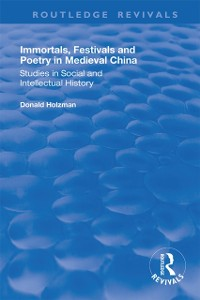 Cover Immortals, Festivals, and Poetry in Medieval China