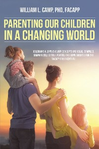 Cover Parenting Our Children in a Changing World