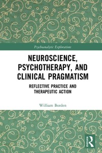 Cover Neuroscience, Psychotherapy and Clinical Pragmatism