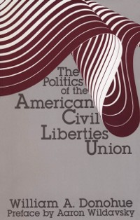Cover Politics of the American Civil Liberties Union