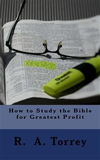 Cover How to Study the Bible for Greatest Profit