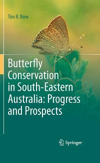 Cover Butterfly Conservation in South-Eastern Australia: Progress and Prospects