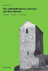 Cover Die mittelalterlichen Kirchen auf dem Barnim