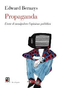 Cover Propaganda. L'arte di manipolare l'opinione pubblica