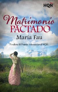 Cover Matrimonio pactado - Finalista IX Premio Internacional HQÑ