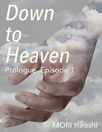 Cover Down to Heaven: Prologue, Episode 1
