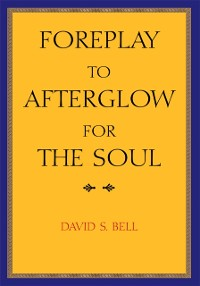 Cover Foreplay to Afterglow for the Soul