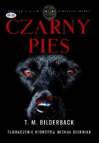 Cover Czarny Pies - Powieść Z Serii Ochrona Sprawiedliwości