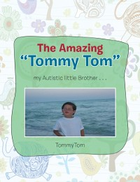 Cover Amazing Tommy Tom My Autistic Little Brother...