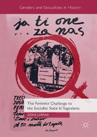 Cover The Feminist Challenge to the Socialist State in Yugoslavia