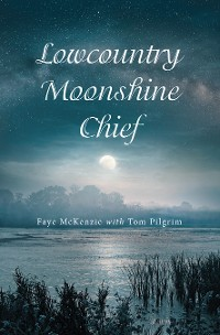 Cover Lowcountry Moonshine Chief