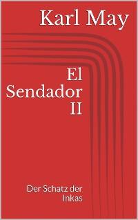 Cover El Sendador II. Der Schatz der Inkas