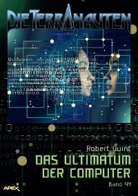 Cover DIE TERRANAUTEN, Band 49: DAS ULTIMATUM DER COMPUTER
