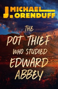 Cover Pot Thief Who Studied Edward Abbey