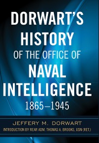 Cover Dorwart's History of the Office of Naval Intelligence, 1865–1945