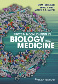 Cover Protein Moonlighting in Biology and Medicine