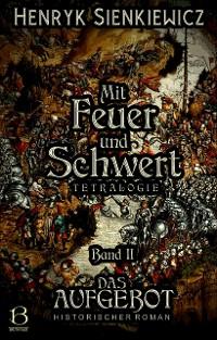 Cover Mit Feuer und Schwert. Historischer Roman in vier Bänden. Band II