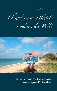 Cover Ich und meine Ukulele rund um die Welt