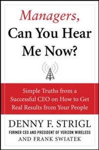Cover Managers, Can You Hear Me Now?: Hard-Hitting Lessons on How to Get Real Results