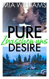 Cover Pure Desire - Zwischen uns