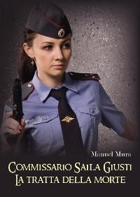 Cover Commissario Saila Giusti - La tratta della morte