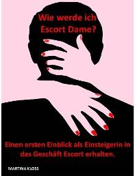 Cover Wie werde ich Escort Dame?