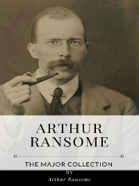 Cover Arthur Ransome – The Major Collection