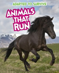 Cover Adapted to Survive: Animals that Run